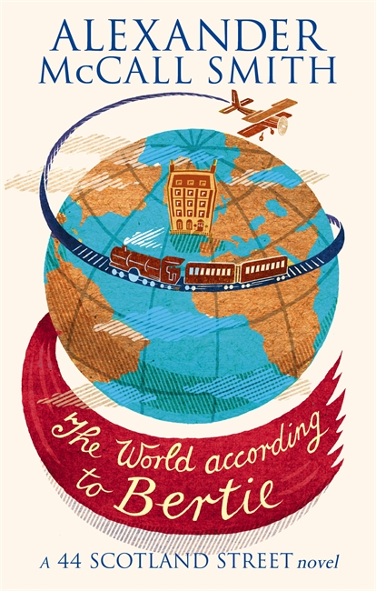Alexander McCall Smith - The World According to Bertie