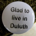 duluth-button-glad-to-live-in-duluth