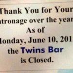 Twins Bar has closed