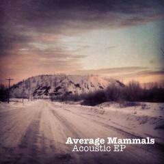 Average Mammals - Acoustic EP