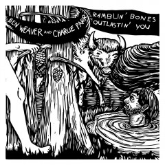 Ben Weaver and Charlie Parr - Ramblin Bones and Outlastin You
