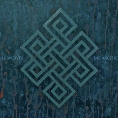 Ire Wolves - The Ascetic