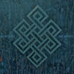 Ire Wolves - The Ascetic