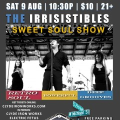 The Irrisistibles Sweet Soul Show at Clyde