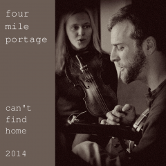 Four Mile Portage - Can't Find Home