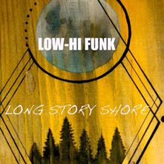 Low-Hi Funk - Long Story Shore
