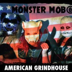 Monster Mob - American Grindhouse