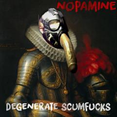 Nopamine - Degenerate Scumfucks
