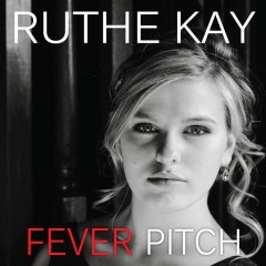 Ruthe Kay - Fever Pitch