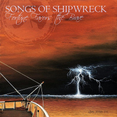 Songs of Shipwreck - Fortune Favors the Brave