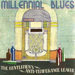 The Gentlemen's Anti-Temperance League - Millennial Blues