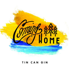 Tin Can Gin - Coming Home