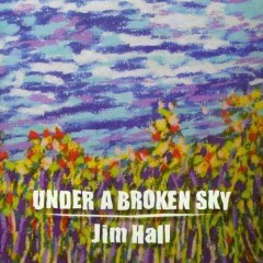 Jim Hall - Under a Broken Sky