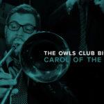 """Owls Club Big Band – """"Carol of the Bells"""""""